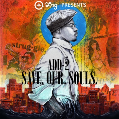 http://srncmusic.files.wordpress.com/2012/03/lrg_presents_add-2_save_our_souls_front.jpeg?w=415&h=415